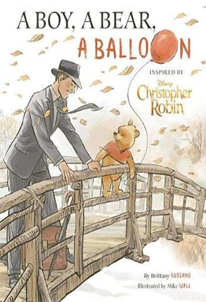 A Boy, A Bear, A Balloon by Brittany Rubiano & Mike Wall