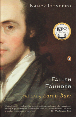 Fallen Founder: The Life of Aaron Burr by Nancy Isenberg