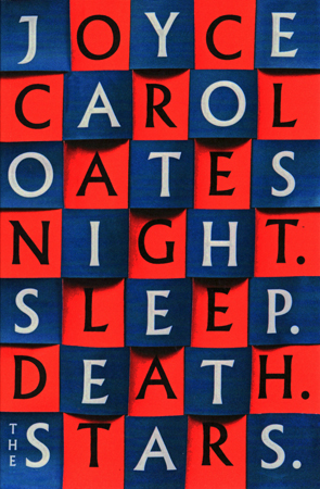Night. Sleep. Death. The Stars by Joyce Carol Oates