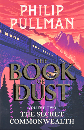 The Book of Dust: The Secret Commonwealth by Philip Pullman