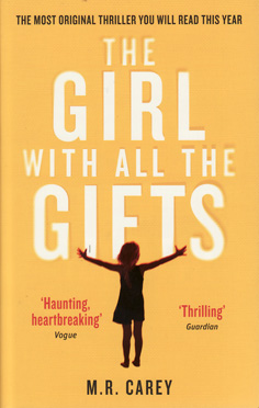 The Girl With All The Gifts by M.R.Carey