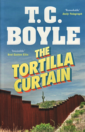 The Tortilla Curtain by T.C.Boyle