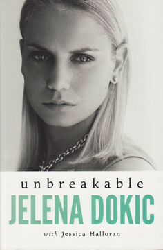 Unbreakable by Jelena Dokic
