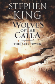Wolves of Calla by Stephen King